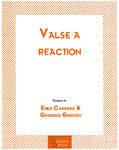 VALSE A REACTION